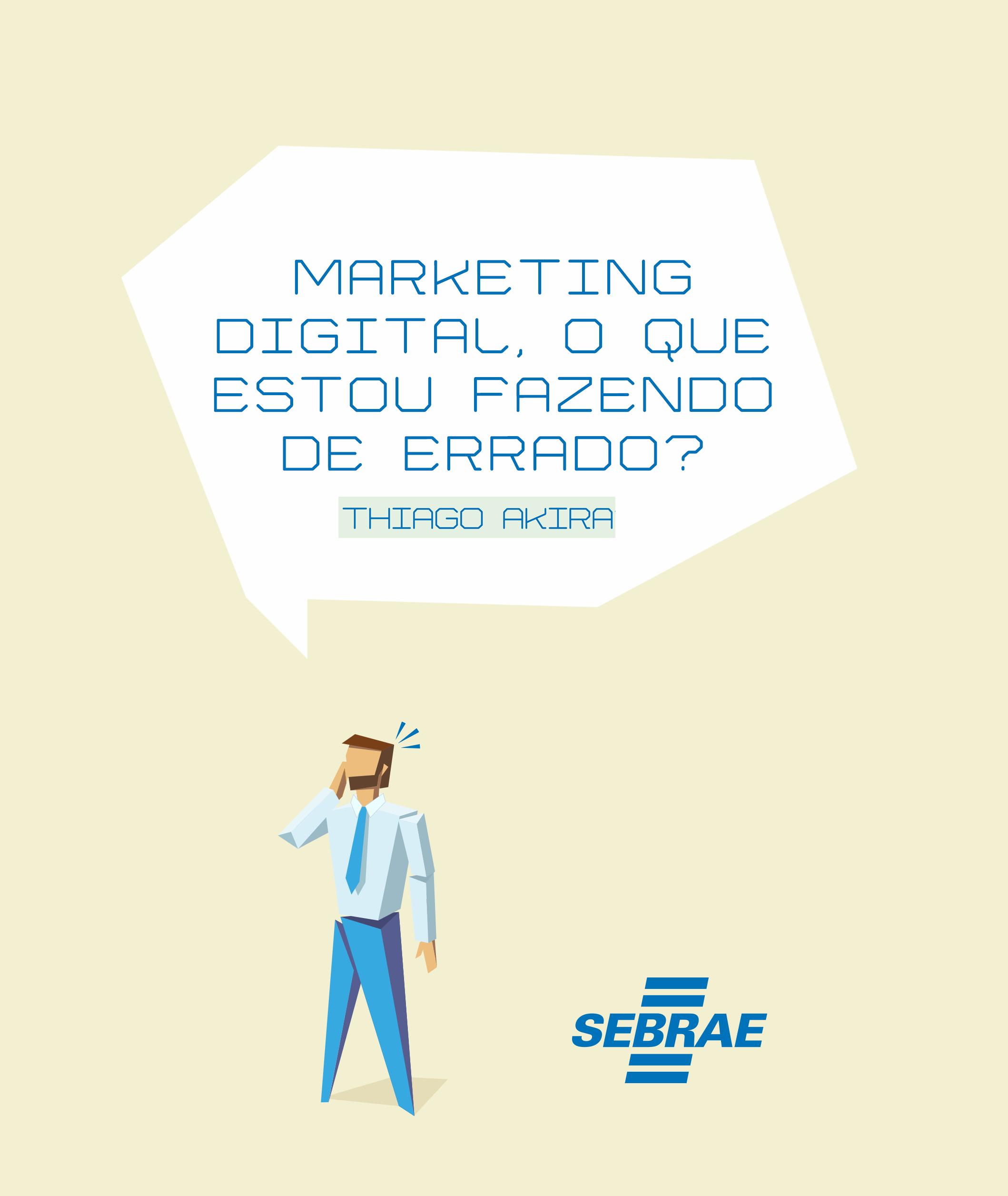 Ebook Marketing Digital, o que estou fazendo de errado? Thiago Akira