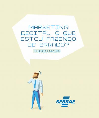 Marketing Digital, o que estou fazendo de errado?